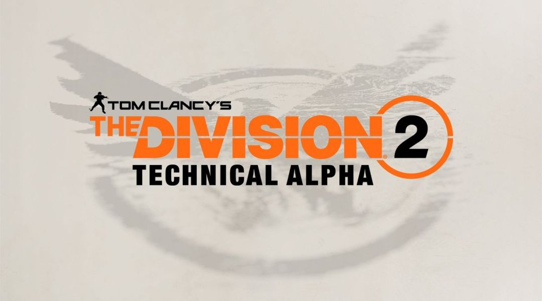 The Division 2 Closed Technical Alpha Announced for This Week